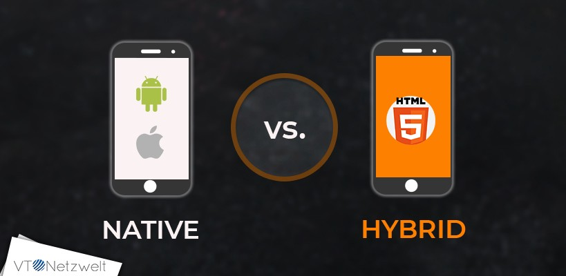 Choose the best — Native App vs Hybrid App